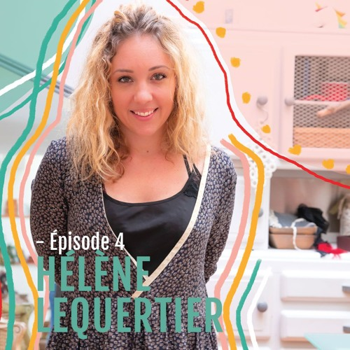 Hélène Lequertier - Styliste - Épisode 4
