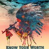 Know Your Worth (Produced By Nick Mira)