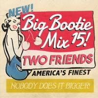 2F Big Bootie Mix #15