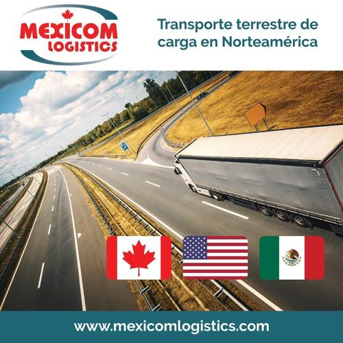 Transporte de carga entre México y Canadá con Aldo Medina de Mexicom Logistics