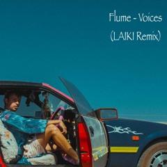 Flume - Voices (LAIKI Remix)