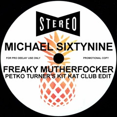 Freaky Mutherfocker  (Kit Kat Club Edit) House Banger Free DL