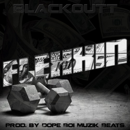 BLACKOUTT - FLEXXIN