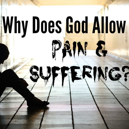 Why Do We Experience Pain And Hurt (TCJ)