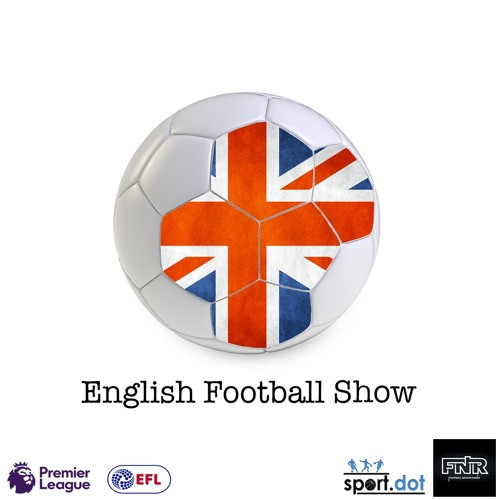 English Football Show   26 March 2019