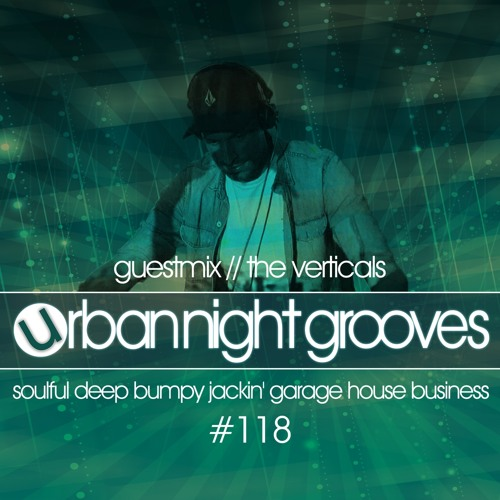 Urban Night Grooves 118 - Guestmix by The Verticals