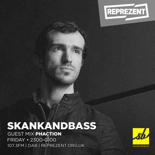 Skankandbass - Reprezent (Phaction Guest Mix) (05-04-2019)