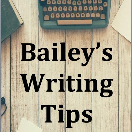 Bailey's Writing Tips - novel writing
