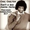 Carl Carlton - She's A Bad Mama Jama (Ferdinand Debeaufort Mama Edit)free download