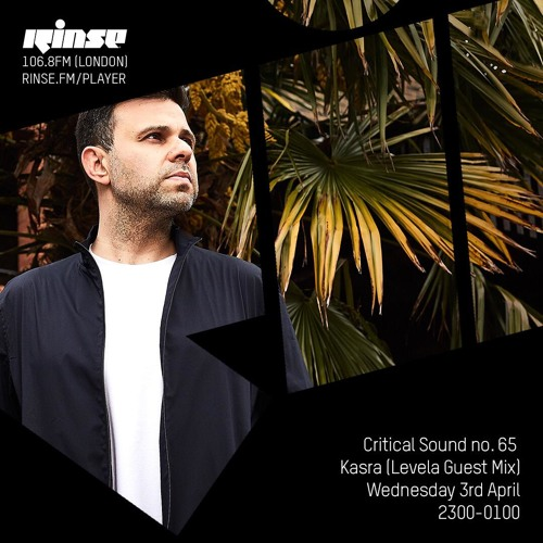 Critical Sound no.65 | Kasra (Levela Guest Mix) | 03.04.19