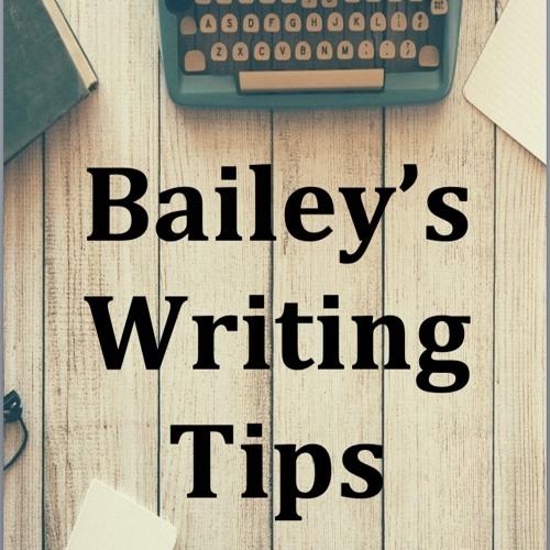 Bailey's Writing Tips - the basics