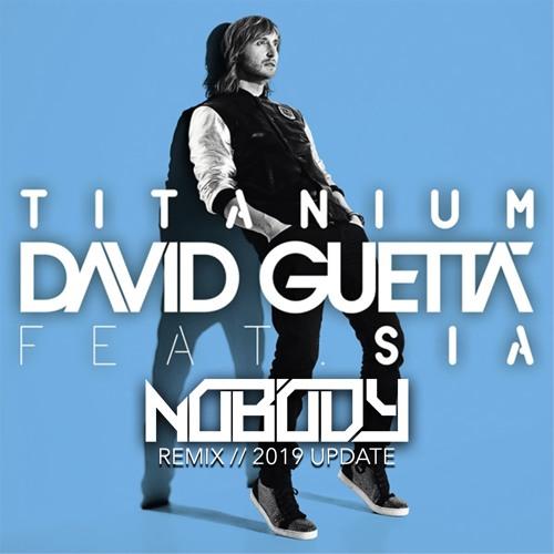 David Guetta Ft. Sia - Titanium (Nobody Remix // 2019 UPDATE)  ⚠️FREE DOWNLOAD⚠️