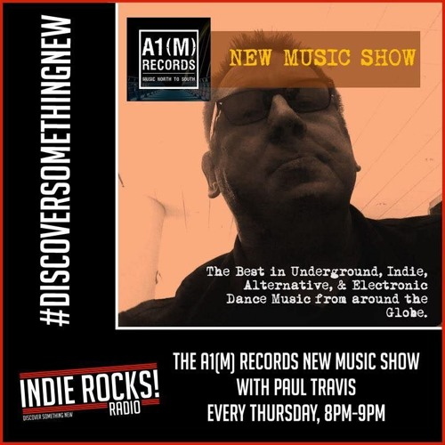 A1M new Music Show Episode 11 4th April Indie Rocks Radio