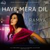 Haye Mera Dil (Official Video)  Ramya Ft Ali Merchant  Lekha Prajapati  Latest Punjabi Songs 2018