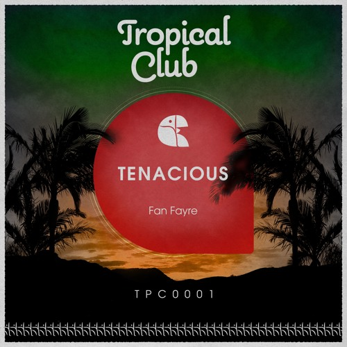 Tenacious - Fan Fayre EP [OUT NOW]