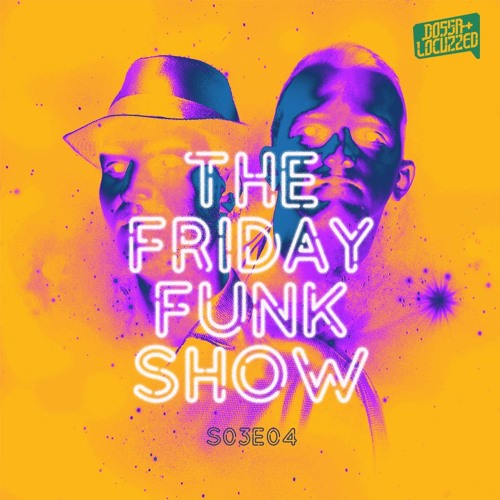 Dossa & Locuzzed- The Friday Funk Show S03E04 (feat. InsideInfo)