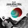 Ruxell & Boachie - Love After War