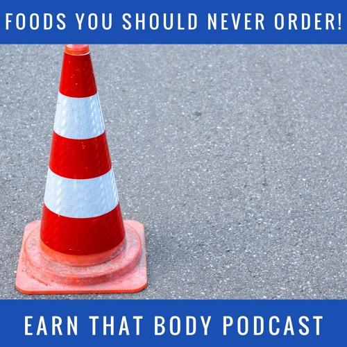 #131 Foods You Should Never Order