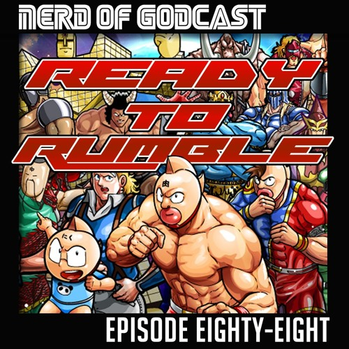 Episode 88 // Ready to Rumble