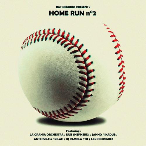 HOME RUN #2 MIXTAPE - DJ Rambla, Dub Addict, Dub Shepherds, Jahno, 111, Ikadub, La Granja, Rodriguez