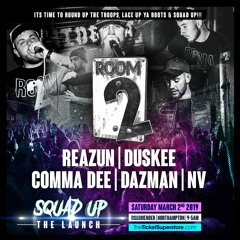 Room 2 @ Squad Up ~ The Launch
