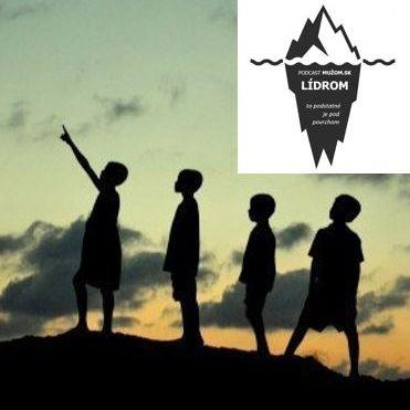 #002 Podcast LÍDROM - Ako sa stať lídrom, ktorého ľudia nasledujú