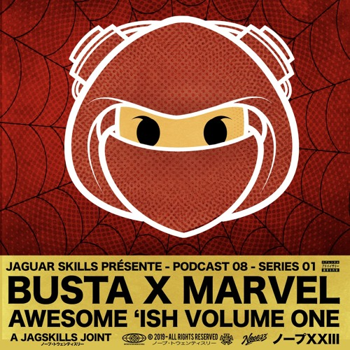 BUSTA X MARVEL - AWESOME ISH VOLUME ONE - A JAG SKILLS JOINT (2019)