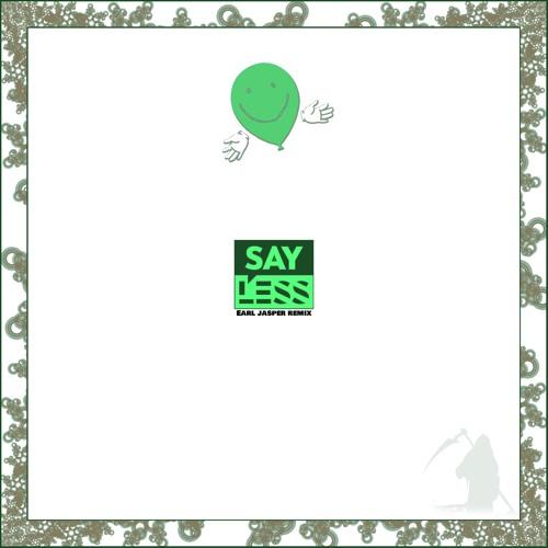 Dillon Francis X G Eazy - Say Less (Earl Japser Remix)