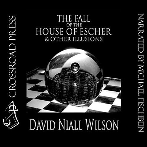 The Fall Of The House Of Escher audiobook sample, book by David Niall Wilson