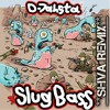 D - JAHSTA - SLUG BASS (SHVA FLIP)