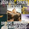 Download 020 - Josh Del, Dreams We've Had, Strath, Receiver, & Swamp Boys Mp3