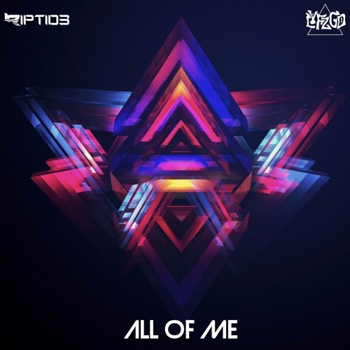 RIPTID3 & LYFZGD - All Of Me