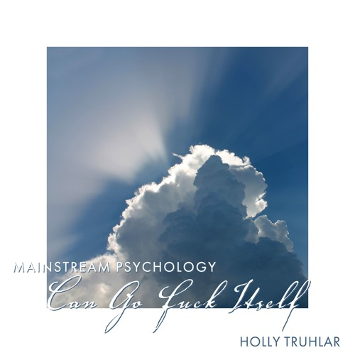 #186 | Mainstream Psychology Can Go Fuck Itself: Managing Collapse Awareness w/ Holly Truhlar