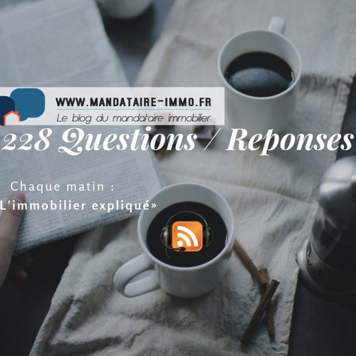 PODCAST'IMMO #228 : QUESTIONS REPONSES
