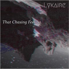 That Chasing Feeling.