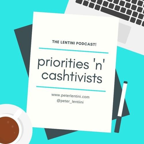 Priorities 'n' Cashtivists