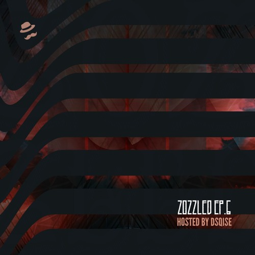 Zozzled EP6 - DSQISE (Syd Gris Promo)