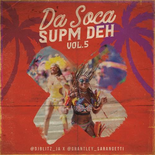 BLiTZ - Da Soca Supm Deh Vol. 5 (Hosted by Sarangetti)| 2019 Soca