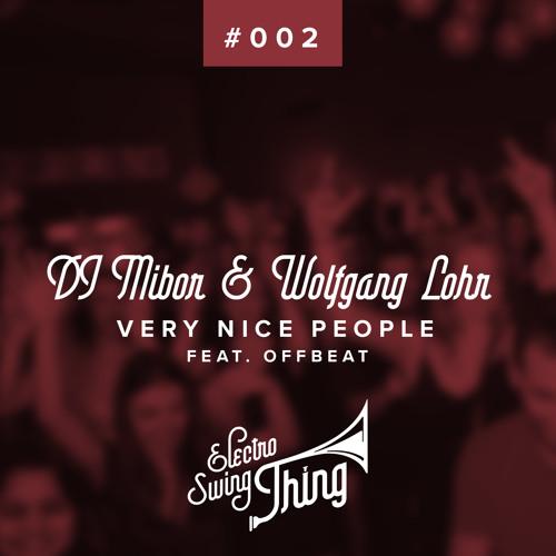 Wolfgang Lohr & DJ Mibor feat. Offbeat - Very Nice People
