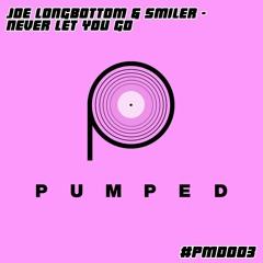 ***FREEDOWNLOAD*** Joe Longbottom & Smiler - Never Gonna Let You Go