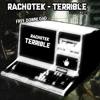 RACH0TEK - TERRIBLE ( FREE DOWNLOAD MP3/320kbps )