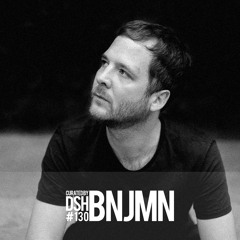 Curated by DSH #130: BNJMN
