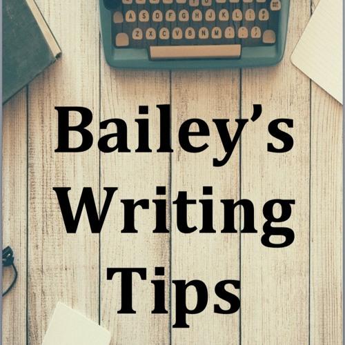 Bailey's Writing Tips - more ideas tips
