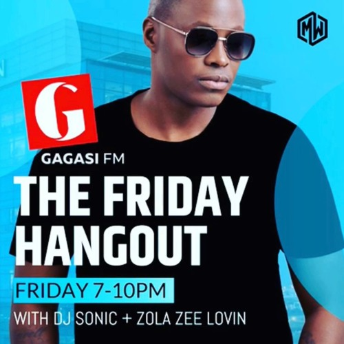 The Friday Hangout 1 - Gagasi FM FRI 7PM
