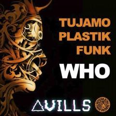 Tujamo & Plastik Funk - WHO (Avills Remix)