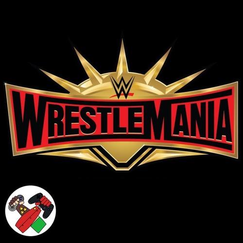 WrestleMania 35 Prediction Megacast - Bonus Episode