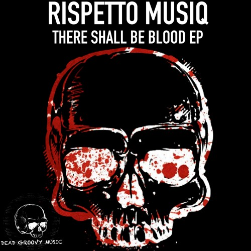 Rispetto Musiq - There Shall Be Blood EP