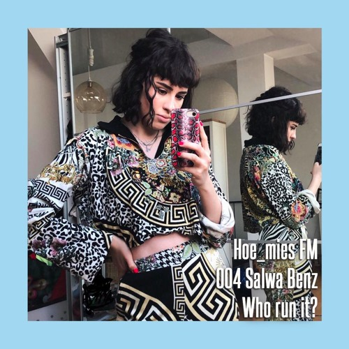 Hoe_mies FM - Who run it? by Salwa Benz