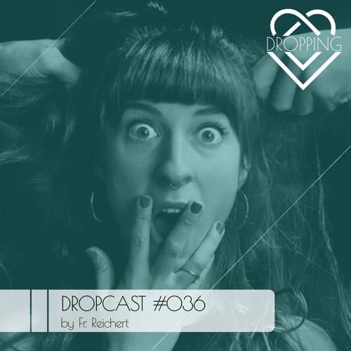 Dropcast #036 by Fr. Reichert