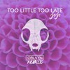 Too Little Too Late - Jojo (OBLVYN Remix)
